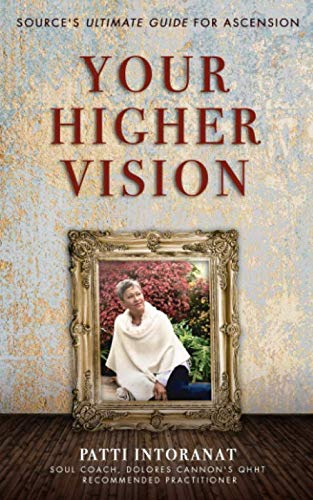 Compare Textbook Prices for Your Higher Vision: Source's Ultimate Guide for Ascension  ISBN 9798649202497 by Intoranat, Patti,Holliday, Dr. Scot