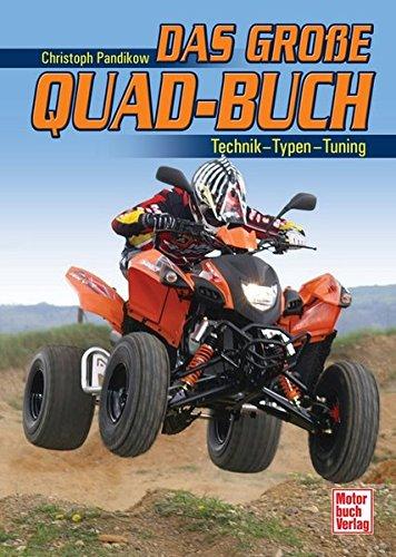 Das große Quad-Buch: Technik - Typen - Tuning