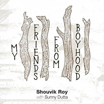 My Friends from Boyhood (feat. Sunny Dutta)