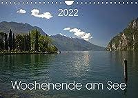 Wochenende am See (Wandkalender 2022 DIN A4 quer): Seen am Abend oder fruehmorgens, kaum Menschen in der Naehe, genau richtig um durchzuatmen. (Monatskalender, 14 Seiten )