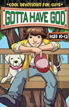 Gotta Have God: Ages 10-12