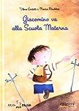 Giacomino va alla scuola materna. Ediz. illustrata