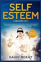Self Esteem: 2 Books in 1 (The Self Esteem Workbook + The Self Help and Self Esteem Booster for Introvert People)