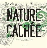 Nature Cachée: Carnet de coloriage pour s'evader