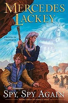 Spy, Spy Again (Valdemar: Family Spies Book 3) by [Mercedes Lackey]