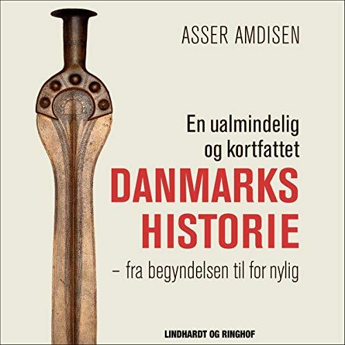 En ualmindelig og kortfattet Danmarkshistorie cover art