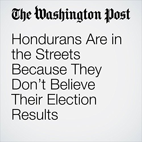 Hondurans Are in the Streets Because They Don't Believe Their Election Results copertina