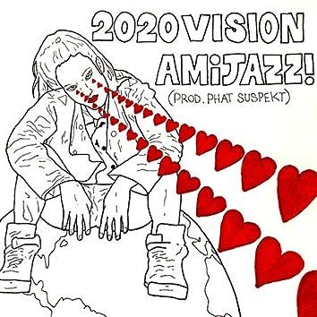 2020 Vison- (feat. Phat Suspekt)