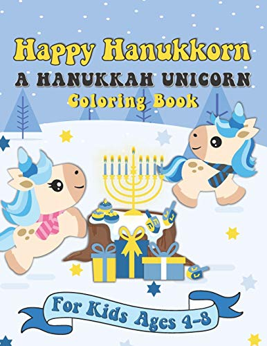 Happy Hanukkorn A Hanukkah Unicorn Coloring Book: A Special Holiday Gift for Kids Ages 4-8