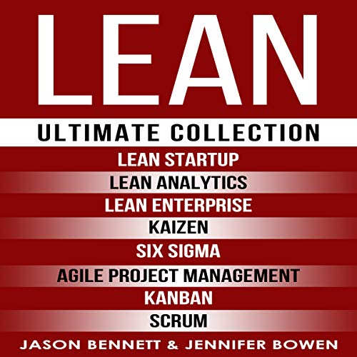 LEAN: Ultimate Collection - Lean Startup, Lean Analytics, Lean Enterprise, Kaizen, Six Sigma, Agile Project Management, Kanban, Scrum cover art