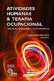 Atividades humanas e terapia ocupacional : Saber-fazer, cultura, política e outras resistências