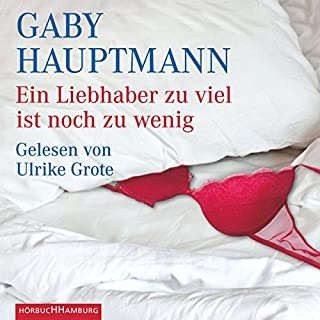 Ein Liebhaber zuviel ist noch zu wenig                   Autor:                                                                                                                                 Gaby Hauptmann                               Sprecher:                                                                                                                                 Ulrike Grote                      Spieldauer: 2 Std. und 53 Min.     8 Bewertungen     Gesamt 3,9