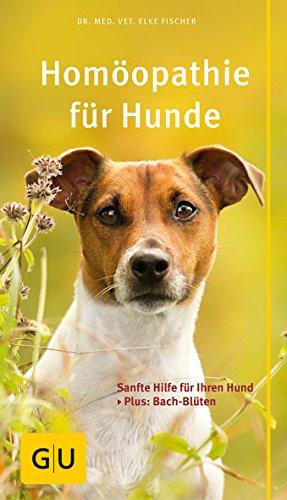 Homöopathie für Hunde: Sanfte Hilfe für Ihren Hund. Plus: Bach-Blüten (GU Der große Kompass)