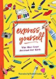 Express Yourself: The One-Year Journal for Girls
