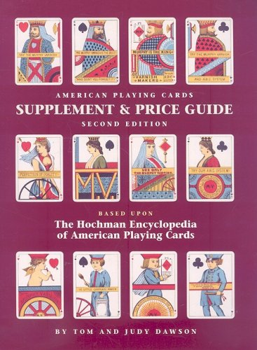 The Hochman Encyclopedia of American Playing Cards Supplement & Price Guide