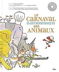 Le carnaval gastronomique des animaux par Bernard Friot