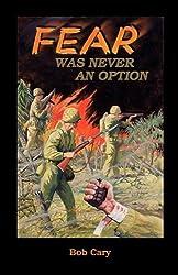 Fear Was Never an Option : Bob Cary