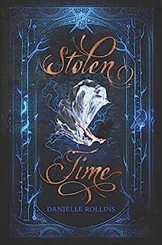 Stolen Time (Dark Stars Book 1) by [Danielle Rollins]