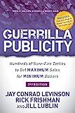 Guerrilla Publicity: Hundreds of Sure-Fire Tactics to Get Maximum Sales for Minimum Dollars