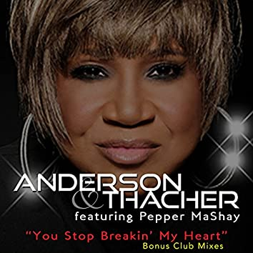 You Stop Breakin' My Heart (Bonus Club Mixes)
