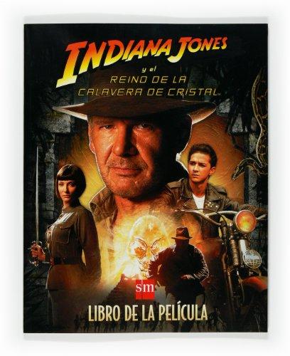 Indiana Jones y el reino de la calavera de cristal. Libro de la película.