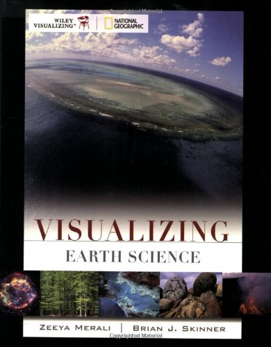 Compare Textbook Prices for Visualizing Earth Science 1 Edition ISBN 9780471747055 by Merali, Zeeya,Skinner, Brian J.