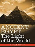 Ancient Egypt: The Light of the World (2 volumes in 1 book)