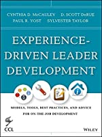 Experience-Driven Leader Development: Models, Tools, Best Practices, and Advice for On-the-Job Development by Cynthia D. McCauley D. Scott Derue Paul R. Yost Sylvester Taylor(2013-11-25)