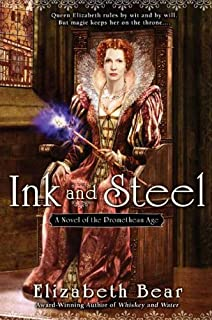Ink and Steel: A Novel of the Promethean Age