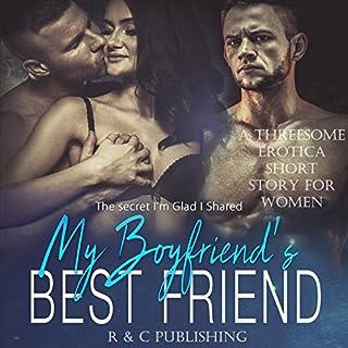 My Boyfriend's Best Friend: The Secret I'm Glad I Shared audiobook cover art
