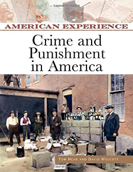 Crime and Punishment in America (American Experience (Facts on File)) (English Edition) por [David B. Wolcott, Tom Head]