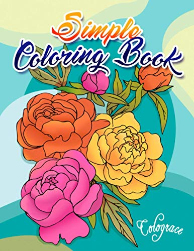 Simple Coloring Book: Large Print for Adult with Easy Illustrations to Color (Beginners, Seniors, Dementia, Alzheimer's, Parkinson's Patients)