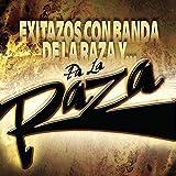 Exitazos Con Banda De La Raza Y...Pa La Raza