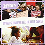 What's Universal Health Care? (What's the Issue?)