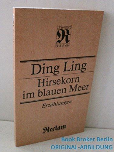 Hirsekorn im blauen Meer. Erzählungen (RUB, 1152)
