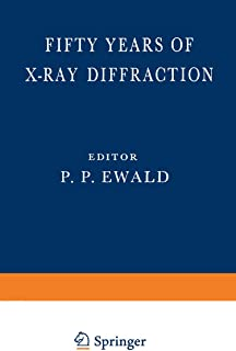Fifty Years of X-Ray Diffraction: Dedicated to the International Union of Crystallography on the Occasion of the Commemora...