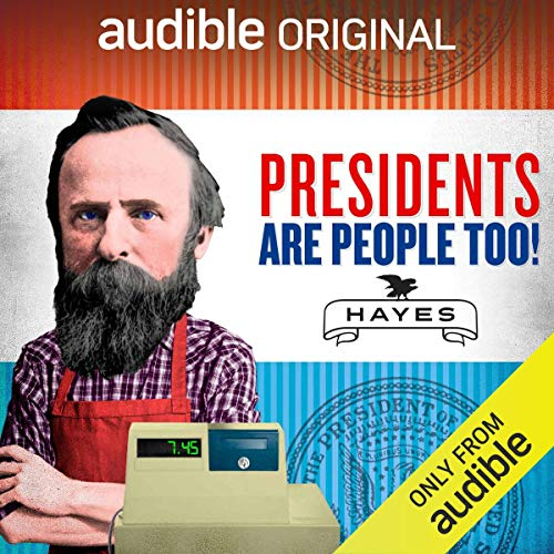 Ep. 19: Rutherford B. Hayes (Presidents Are People Too) audiobook cover art