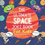 The Ultimate Space Joke Book For Kids: 70 Hilarious Space Jokes With Funny Illustrations