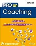 Pro en Coaching : Les 63 outils essentiels avec 11 plans d'action opérationnels