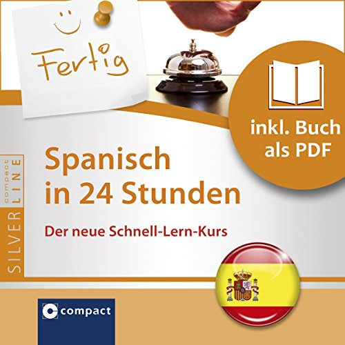 Spanisch in 24 Stunden (Compact SilverLine Schnell-Lern-Kurs) audiobook cover art