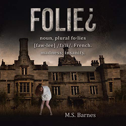 Folie¿: noun, plural fo·lies [faw-lee] /fɔˈli/. French. madness; insanity audiobook cover art