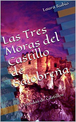 Las Tres Moras del Castillo de Salobreña: Leyendas de Castillos