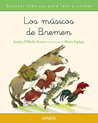 Los músicos de Bremen: Los musicos de Bremen (PRIMEROS LECTORES (1-5 años) - Cuentos clásicos para leer y contar)