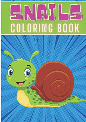 Snails Coloring Book: For Kids and Toddlers | 40 Unique Pages to Color on Cute Snail With Shells, Animals Art & Nature Designs | Perfect for Preschool Activity at home.
