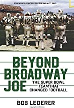 Beyond Broadway Joe: The Super Bowl TEAM That Changed Football