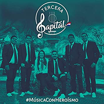 #MúsicaConHeroísmo