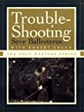 TROUBLE-SHOOTING (The Golf Masters Series)