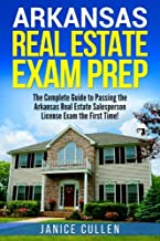 Arkansas Real Estate Exam Prep: The Complete Guide to Passing the Arkansas Real Estate Salesperson License Exam the First Time!