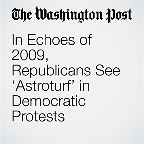 In Echoes of 2009, Republicans See 'Astroturf' in Democratic Protests copertina
