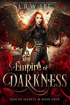 Empire of Darkness: An Epic Adventure with New Adult Appeal (God of Secrets Book 4) by [L. R. W. Lee]